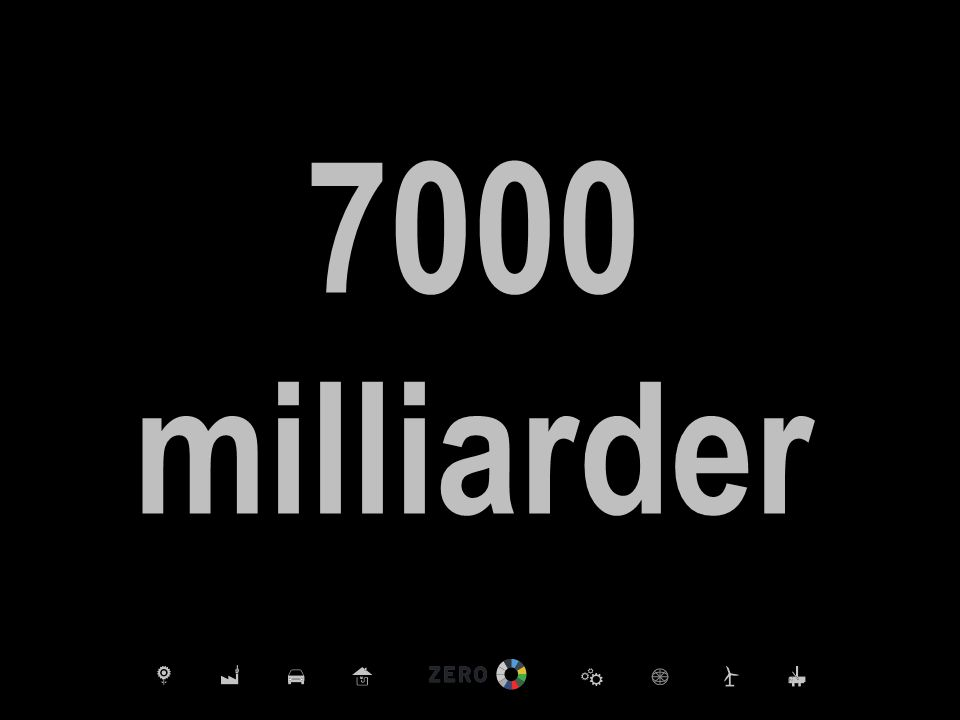 7000 milliarder