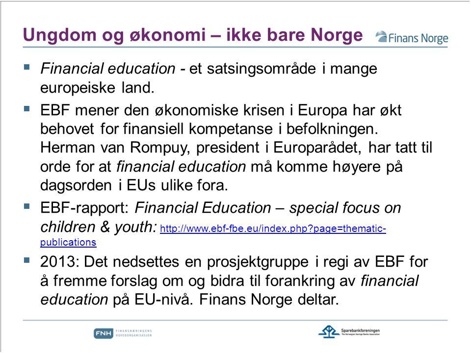 Ungdom og økonomi – ikke bare Norge  Financial education - et satsingsområde i mange europeiske land.