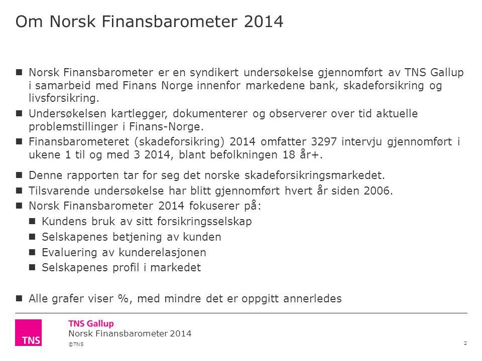©TNS Norsk Finansbarometer 2014 Om Norsk Finansbarometer 2014 2 Norsk Finansbarometer er en syndikert undersøkelse gjennomført av TNS Gallup i samarbe