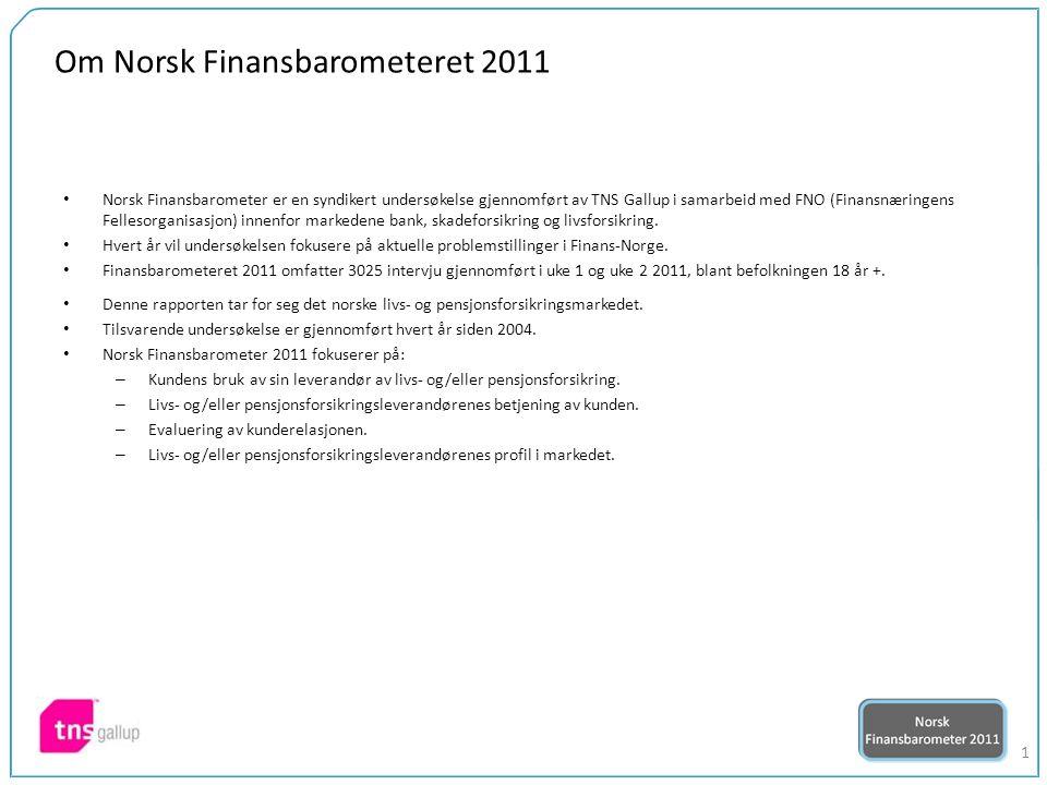 1 Om Norsk Finansbarometeret 2011 Norsk Finansbarometer er en syndikert undersøkelse gjennomført av TNS Gallup i samarbeid med FNO (Finansnæringens Fellesorganisasjon) innenfor markedene bank, skadeforsikring og livsforsikring.