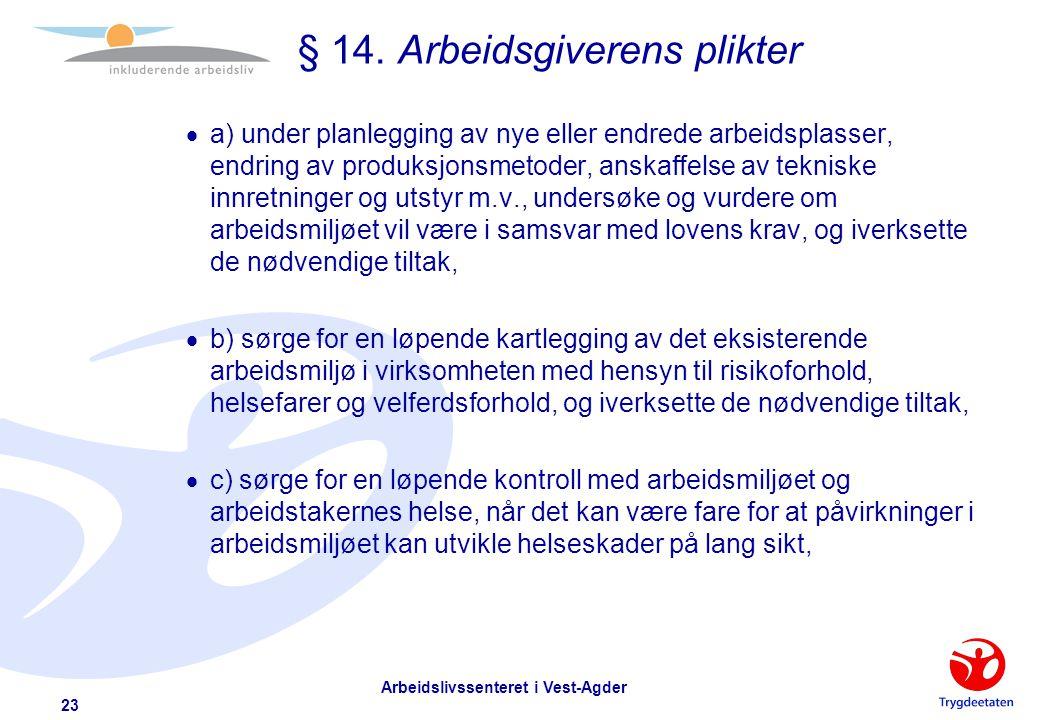 Arbeidslivssenteret i Vest-Agder 22 § 14.