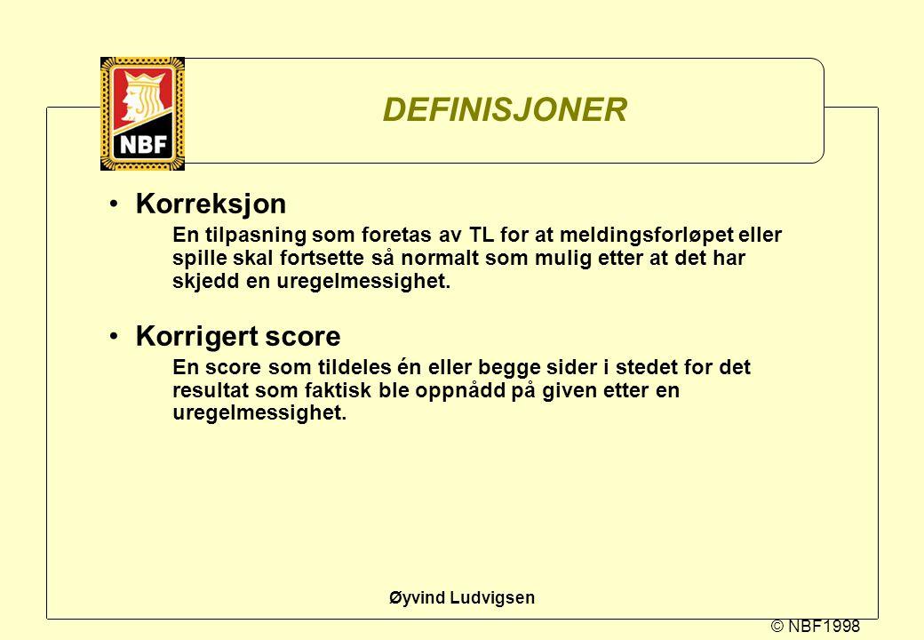 © NBF1998 Øyvind Ludvigsen DEFINISJONER Korreksjon En tilpasning som foretas av TL for at meldingsforløpet eller spille skal fortsette så normalt som