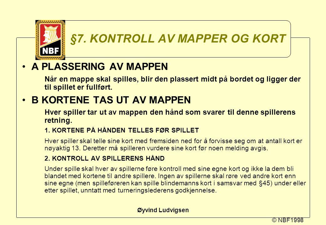 © NBF1998 Øyvind Ludvigsen §7. KONTROLL AV MAPPER OG KORT A PLASSERING AV MAPPEN Når en mappe skal spilles, blir den plassert midt på bordet og ligger
