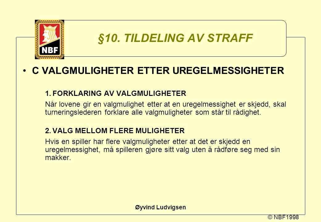 © NBF1998 Øyvind Ludvigsen §10. TILDELING AV STRAFF C VALGMULIGHETER ETTER UREGELMESSIGHETER 1.FORKLARING AV VALGMULIGHETER Når lovene gir en valgmuli