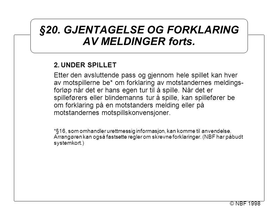 © NBF 1998 §20. GJENTAGELSE OG FORKLARING AV MELDINGER forts.