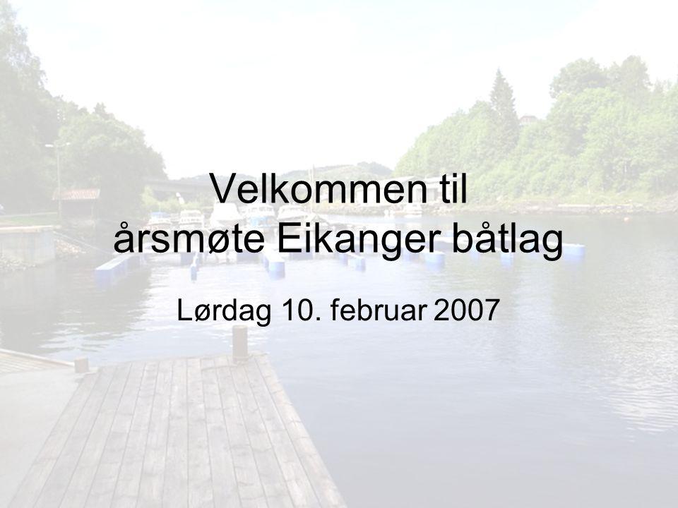Velkommen til årsmøte Eikanger båtlag Lørdag 10. februar 2007