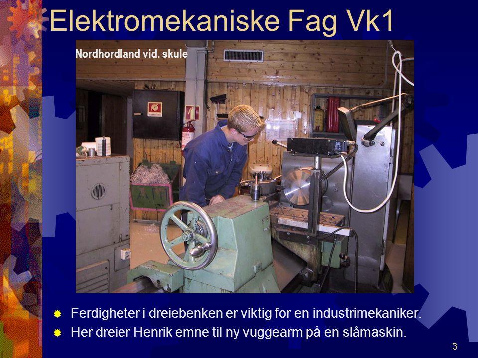 2 Nordhordland vid.skule Elektromekaniske Fag Vk1 IIndustrimekanikar .