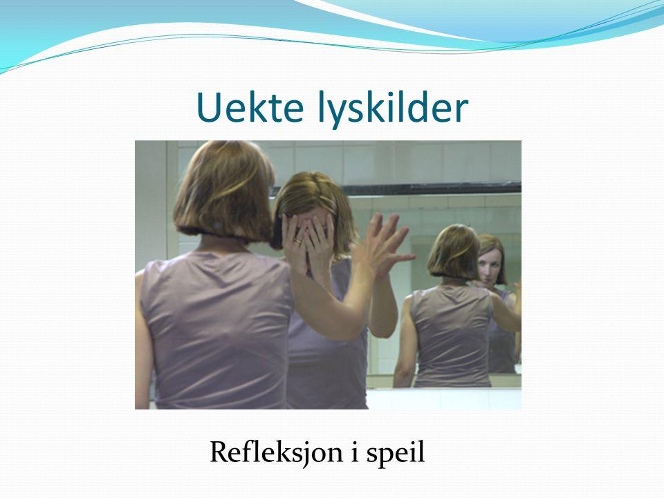 Uekte lyskilder Refleksjon i speil