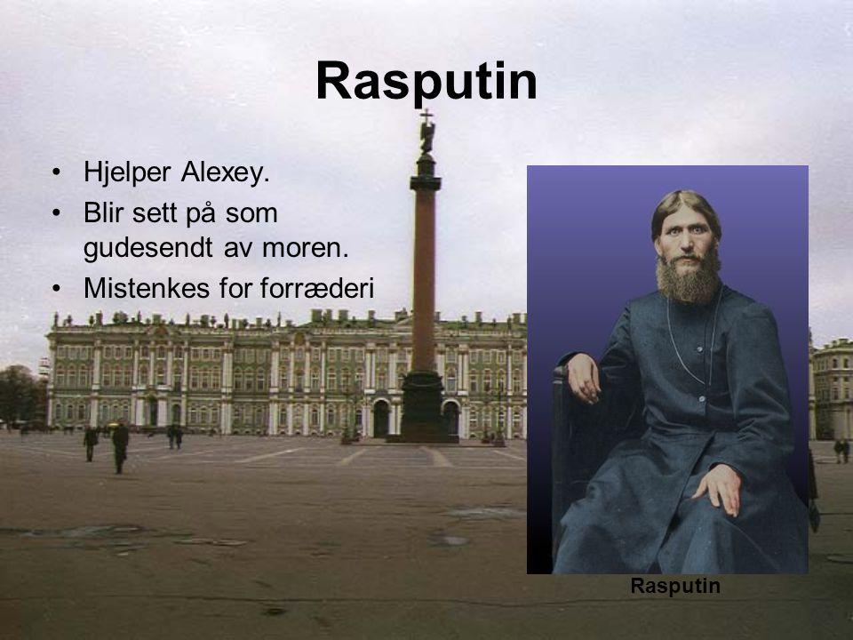 Russlands redning Holdes skjult. Var bløder. Rasputin ble redningen. Rasputin