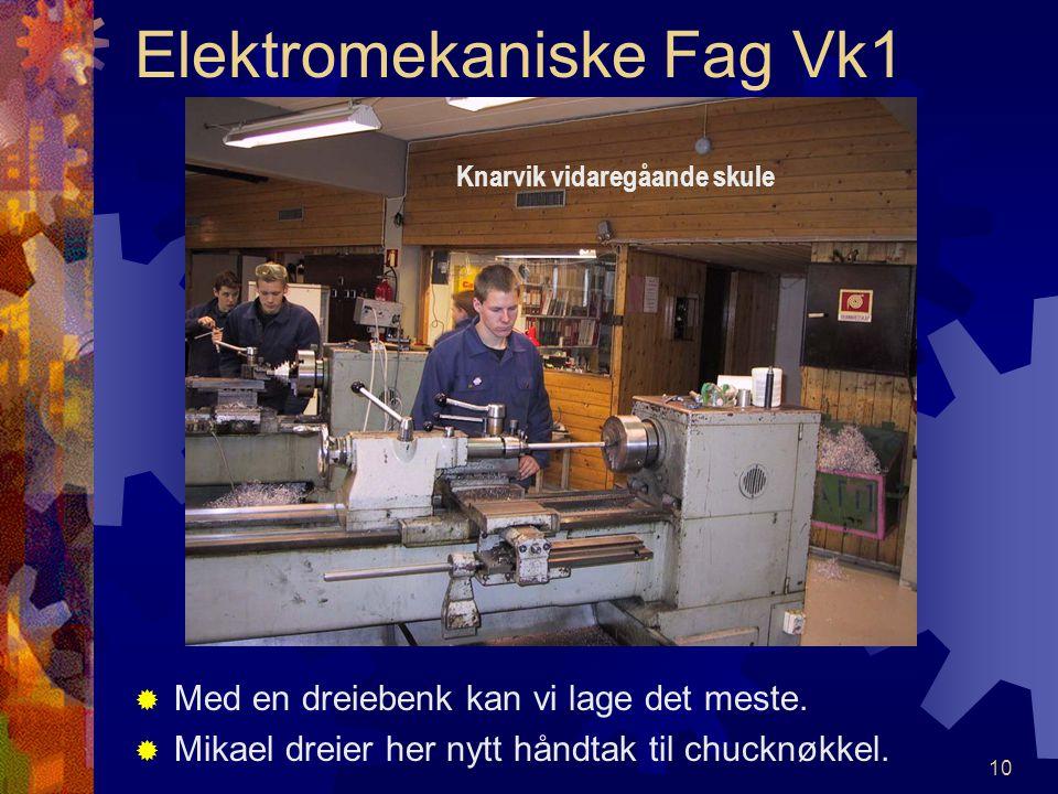 9 Elektromekaniske Fag Vk1 FFresemaskinen gir mange utfordringer.