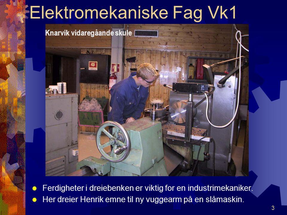 2 Knarvik vidaregåande skule Elektromekaniske Fag Vk1 IIndustrimekanikar .