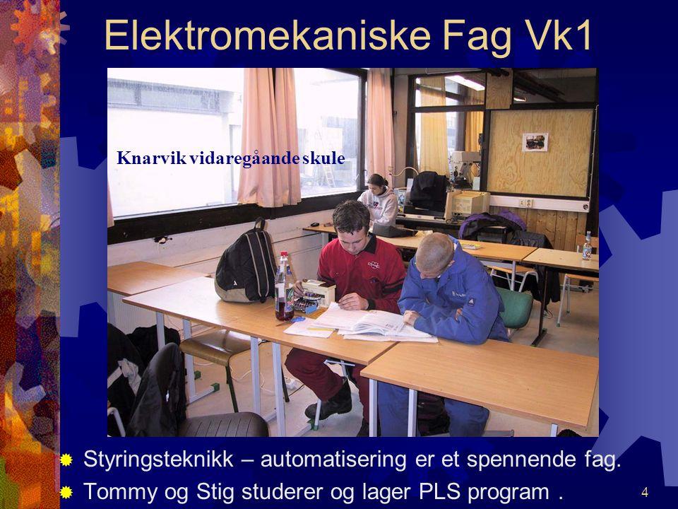 4 Elektromekaniske Fag Vk1 SStyringsteknikk – automatisering er et spennende fag.