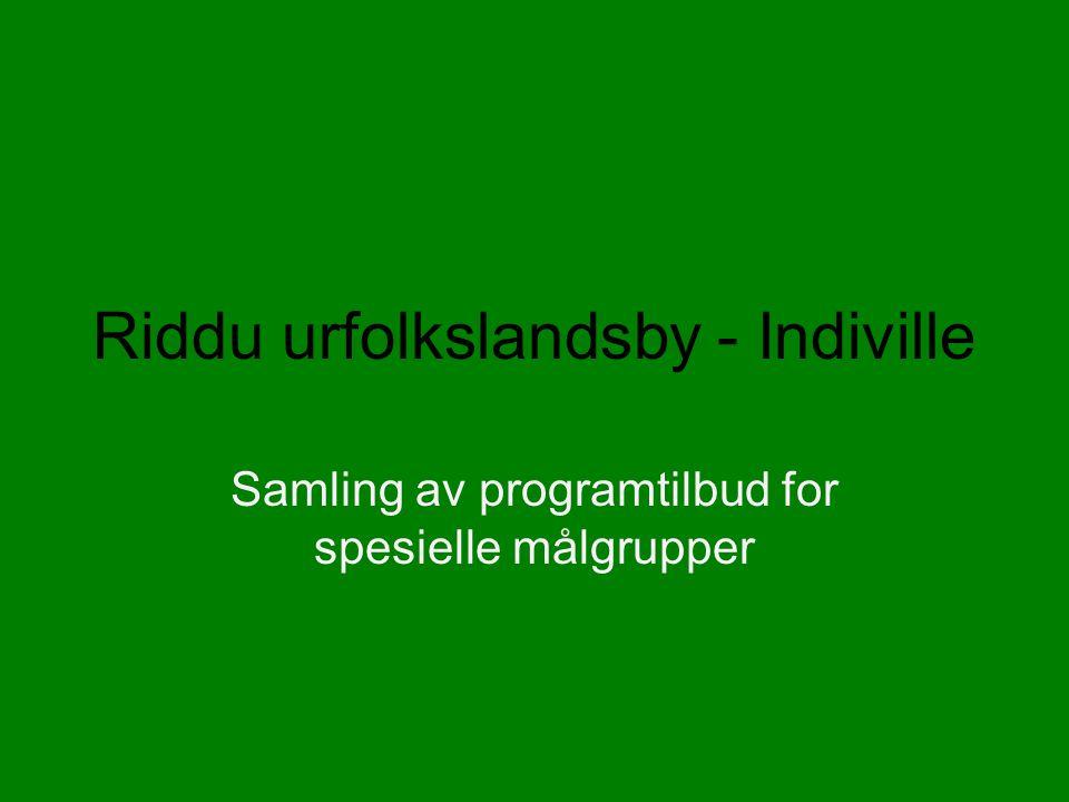 Riddu urfolkslandsby - Indiville Samling av programtilbud for spesielle målgrupper