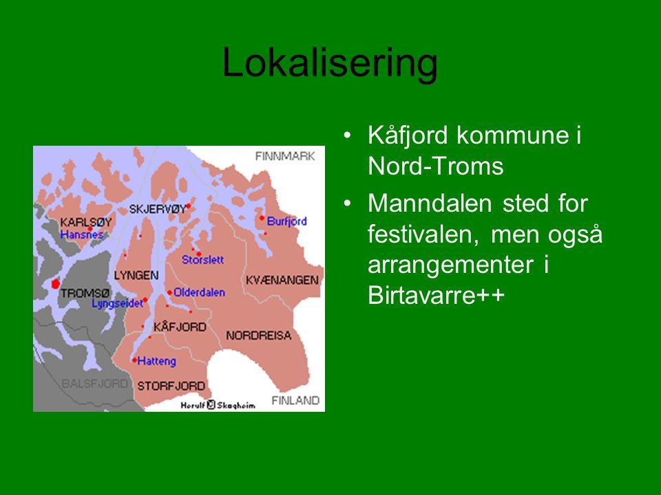 Lokalisering Kåfjord kommune i Nord-Troms Manndalen sted for festivalen, men også arrangementer i Birtavarre++