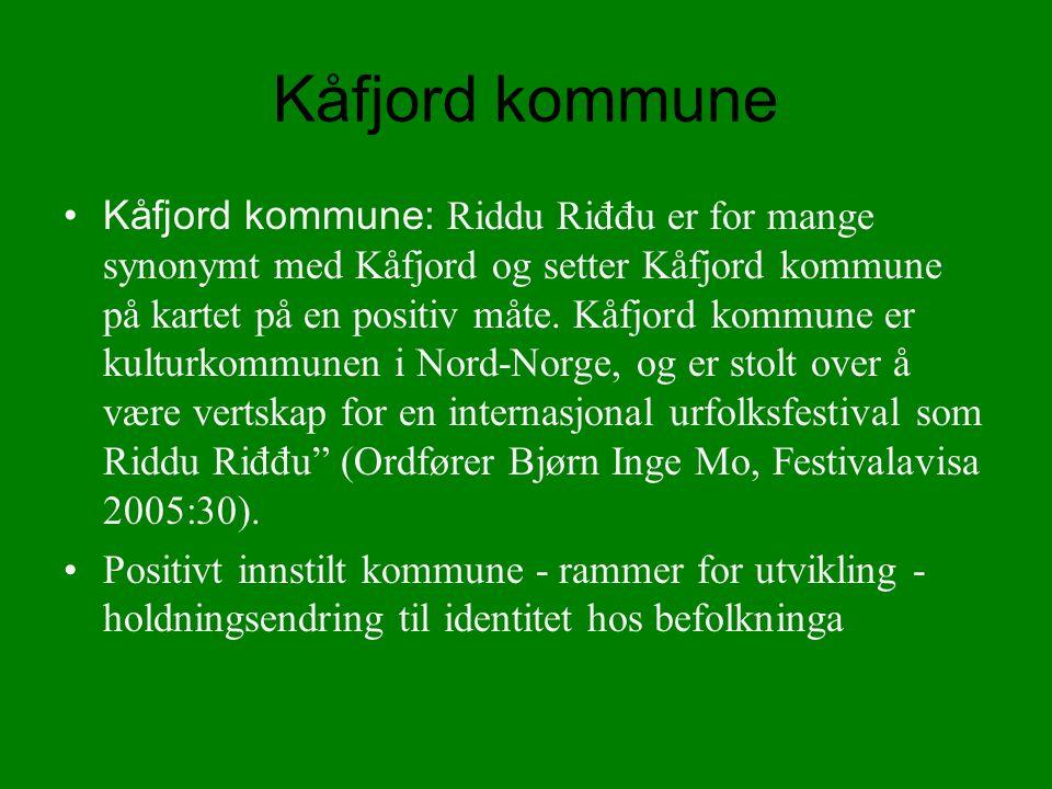 Kåfjord kommune Kåfjord kommune: Riddu Riđđu er for mange synonymt med Kåfjord og setter Kåfjord kommune på kartet på en positiv måte.