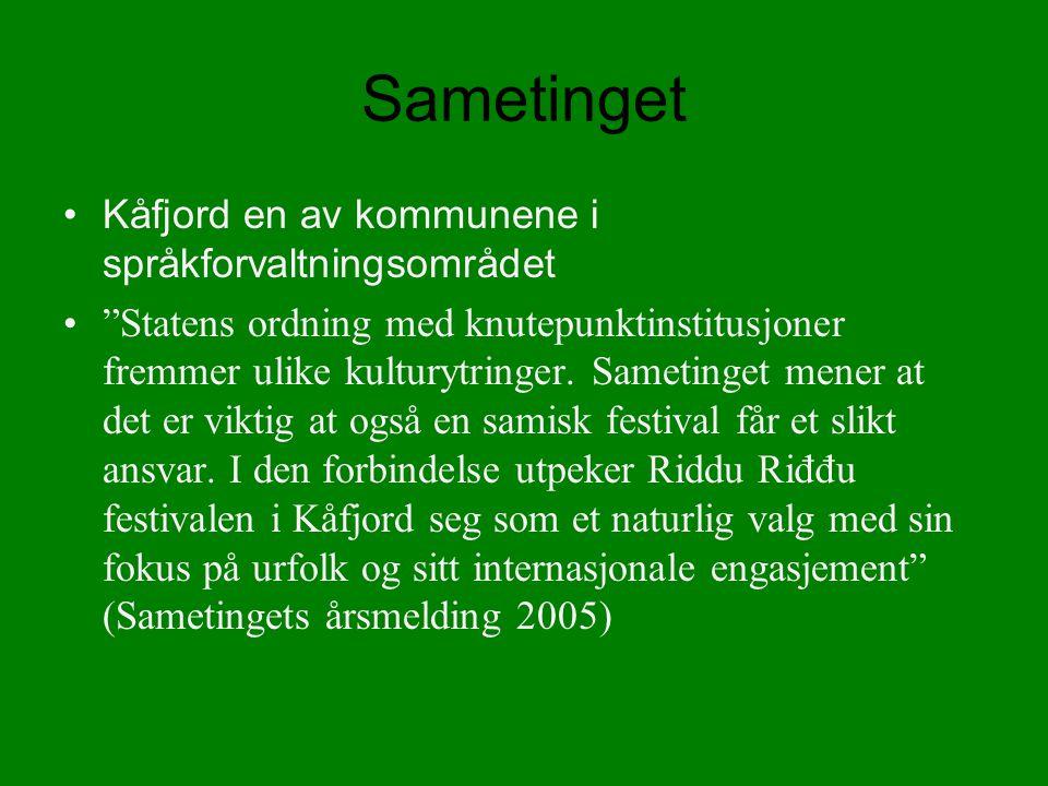 Sametinget Kåfjord en av kommunene i språkforvaltningsområdet Statens ordning med knutepunktinstitusjoner fremmer ulike kulturytringer.