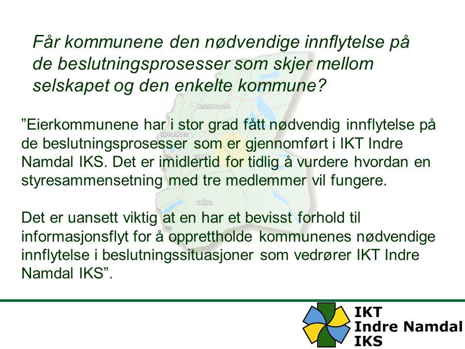 """""""Eierkommunene har i stor grad fått nødvendig innflytelse på de beslutningsprosesser som er gjennomført i IKT Indre Namdal IKS. Det er imidlertid for"""