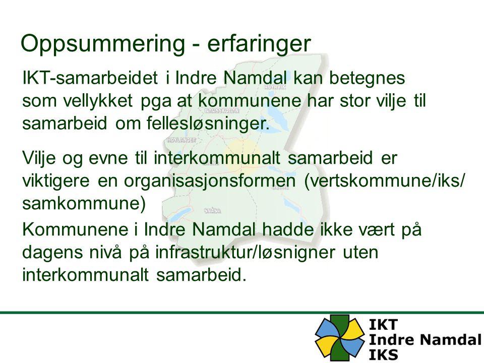 Oppsummering - erfaringer IKT-samarbeidet i Indre Namdal kan betegnes som vellykket pga at kommunene har stor vilje til samarbeid om fellesløsninger.
