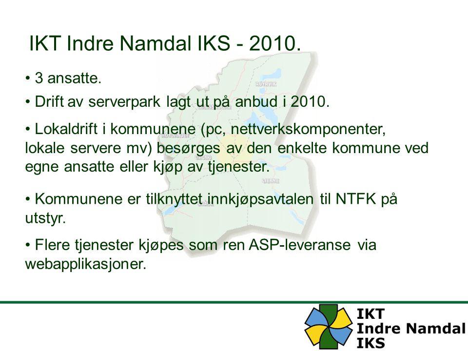IKT Indre Namdal IKS - 2010. 3 ansatte. Drift av serverpark lagt ut på anbud i 2010. Lokaldrift i kommunene (pc, nettverkskomponenter, lokale servere