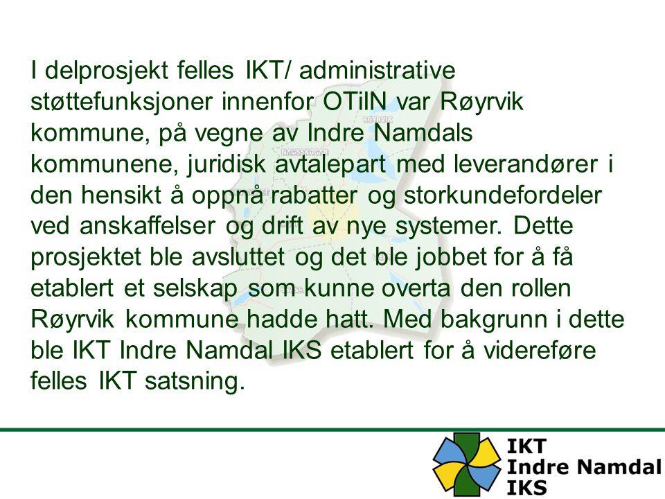 IKT Indre Namdal IKS ble formelt stiftet 18.06.2003 Formål: Selskapet skal i samråd med eierne arbeide for å utvikle bruken av systemer for informasjons- og kommunikasjonsteknologi tjenester hos eierne.