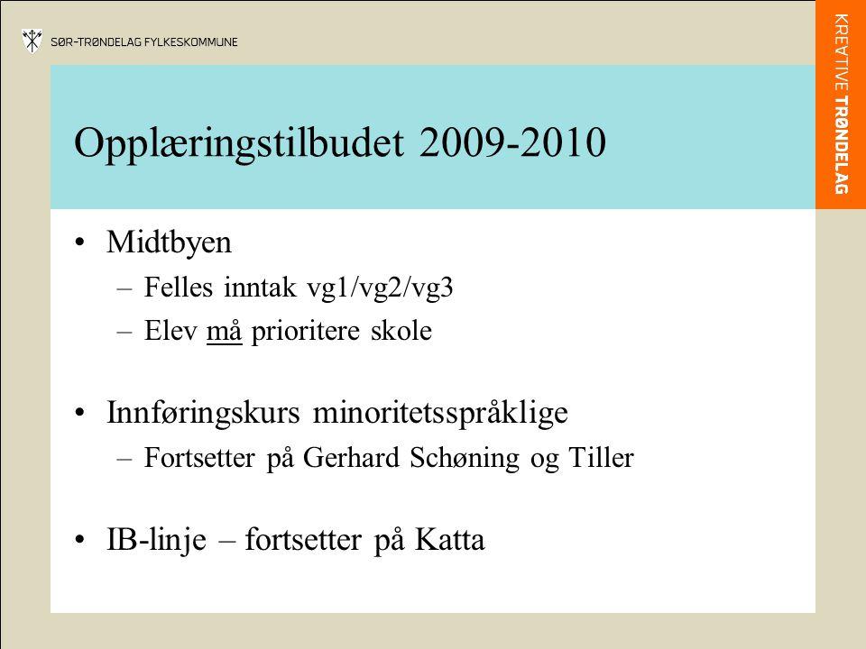 Opplæringstilbudet 2009-2010 Midtbyen –Felles inntak vg1/vg2/vg3 –Elev må prioritere skole Innføringskurs minoritetsspråklige –Fortsetter på Gerhard Schøning og Tiller IB-linje – fortsetter på Katta