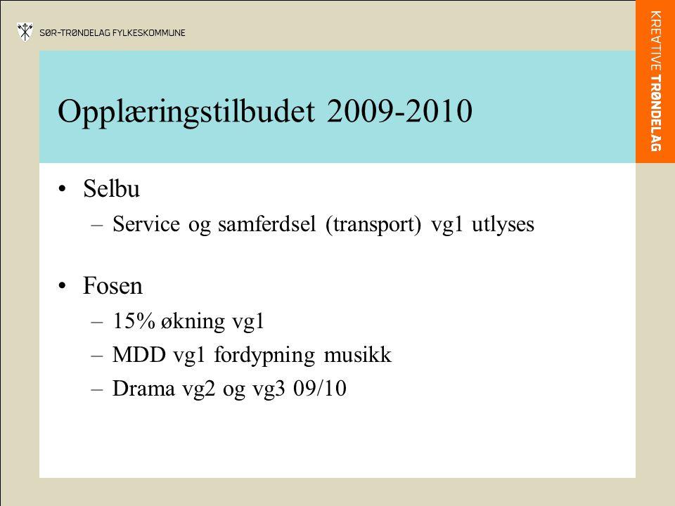 Opplæringstilbudet 2009-2010 Selbu –Service og samferdsel (transport) vg1 utlyses Fosen –15% økning vg1 –MDD vg1 fordypning musikk –Drama vg2 og vg3 09/10