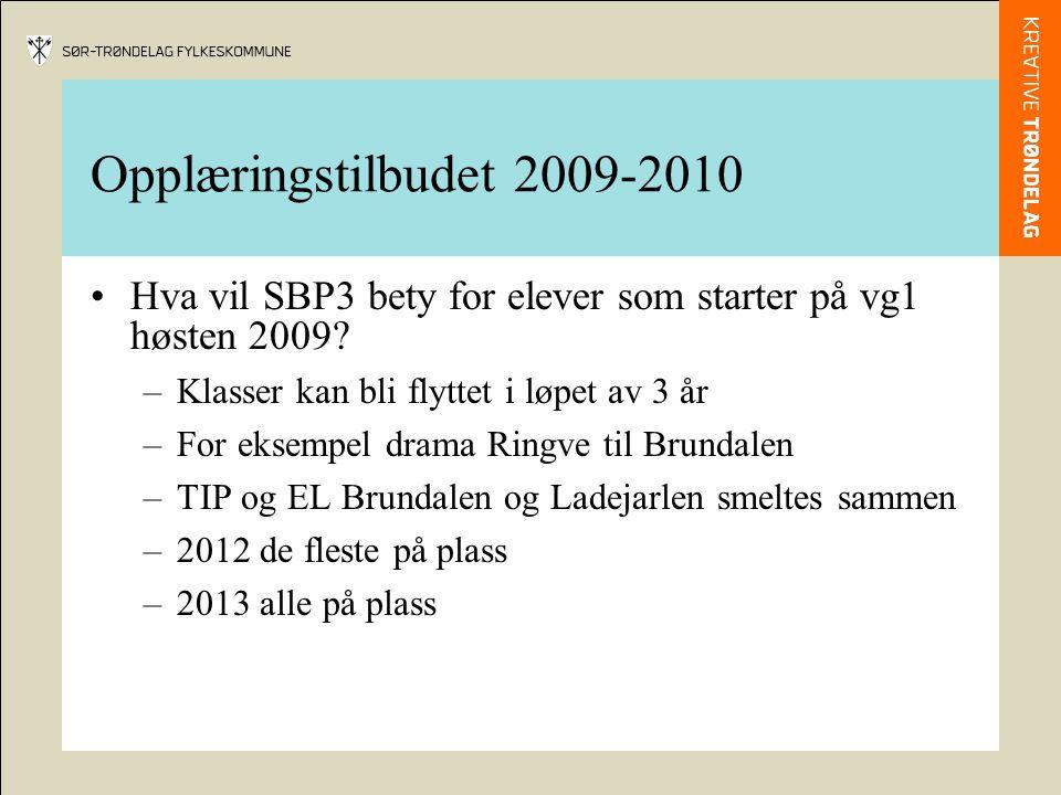 Opplæringstilbudet 2009-2010 Hva vil SBP3 bety for elever som starter på vg1 høsten 2009.