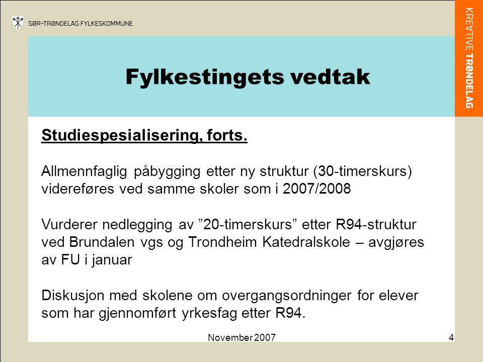 November 20074 Studiespesialisering, forts.