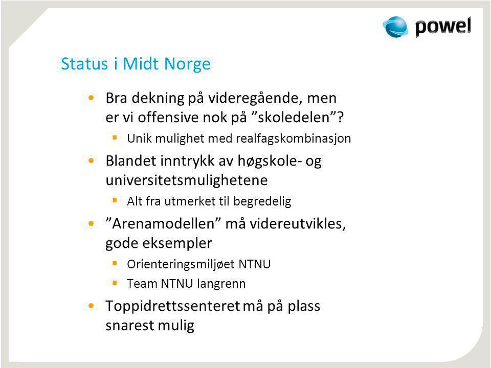 """Status i Midt Norge Bra dekning på videregående, men er vi offensive nok på """"skoledelen""""?  Unik mulighet med realfagskombinasjon Blandet inntrykk av"""