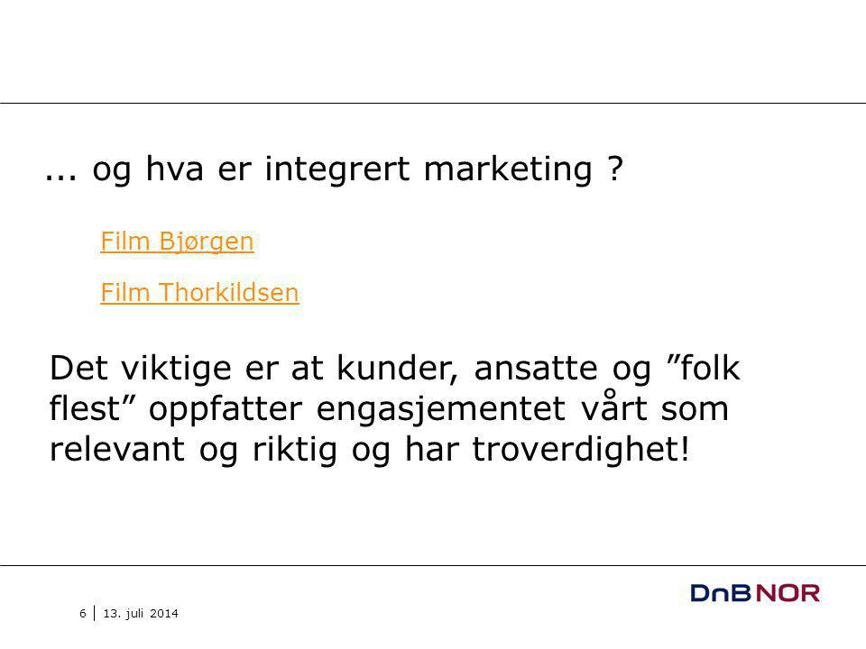 13. juli 2014 6... og hva er integrert marketing .