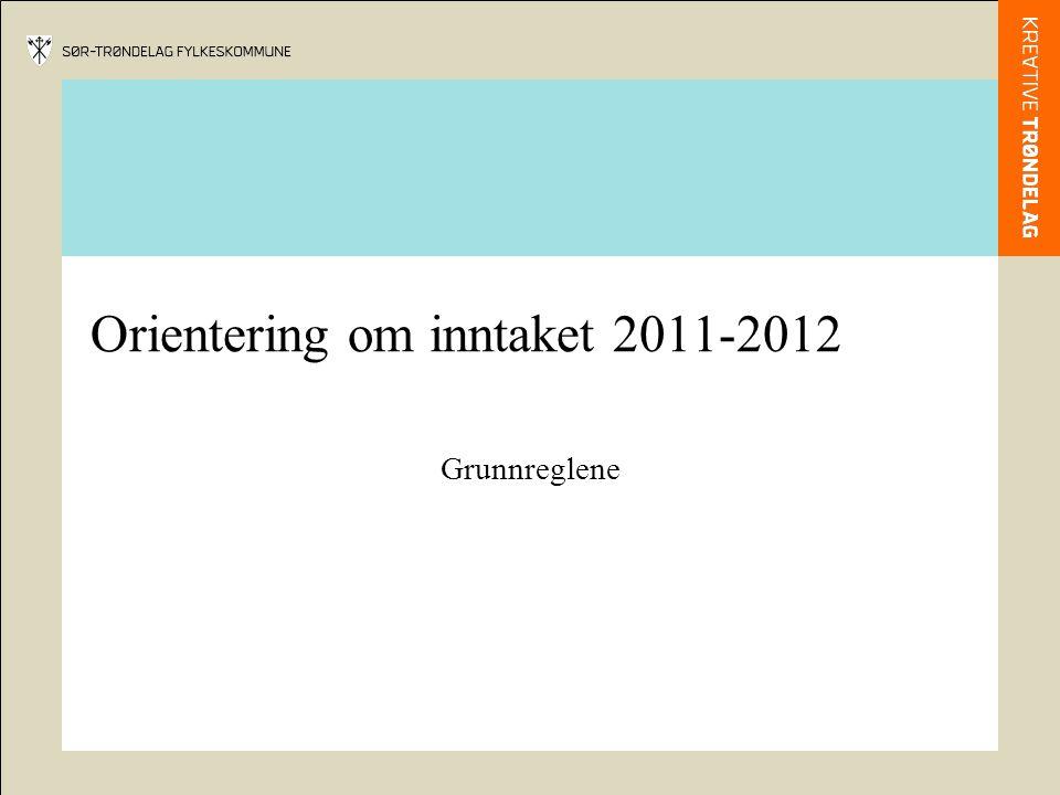 Orientering om inntaket 2011-2012 Grunnreglene