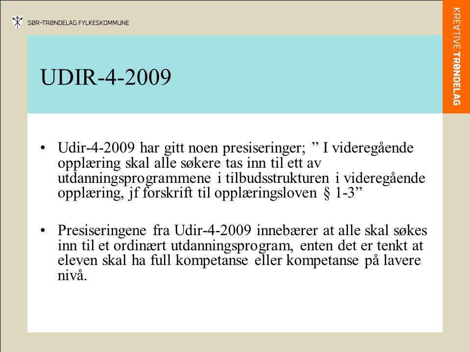 """Udir-4-2009 har gitt noen presiseringer; """" I videregående opplæring skal alle søkere tas inn til ett av utdanningsprogrammene i tilbudsstrukturen i vi"""