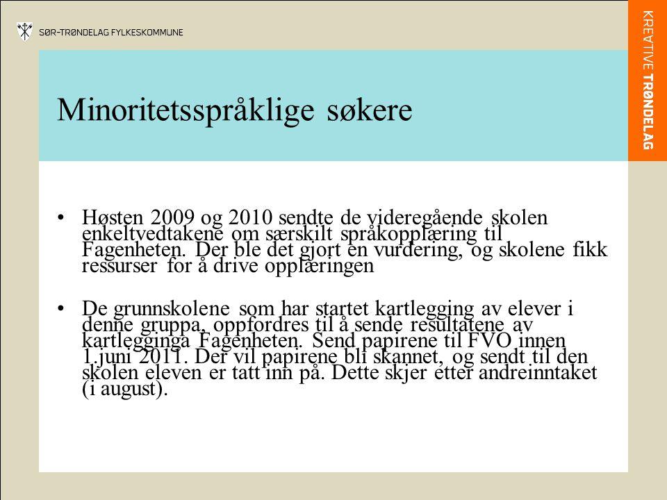 Minoritetsspråklige søkere Høsten 2009 og 2010 sendte de videregående skolen enkeltvedtakene om særskilt språkopplæring til Fagenheten. Der ble det gj