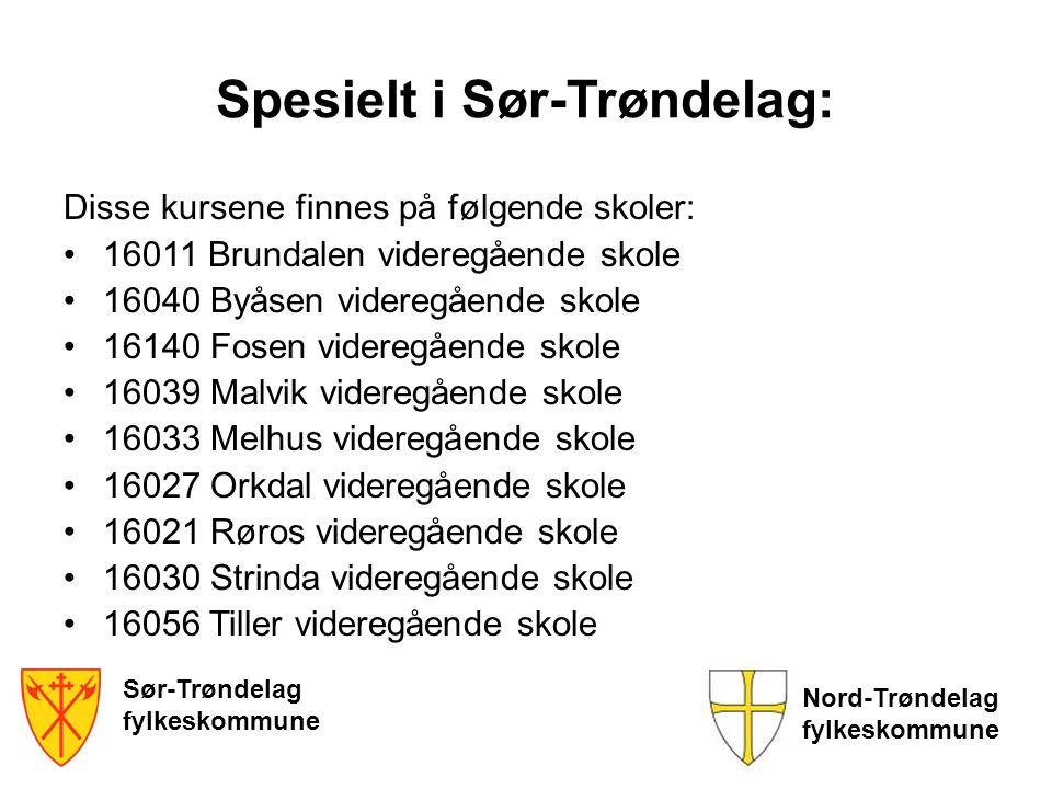 Sør-Trøndelag fylkeskommune Nord-Trøndelag fylkeskommune Spesielt i Sør-Trøndelag: Disse kursene finnes på følgende skoler: 16011 Brundalen videregåen