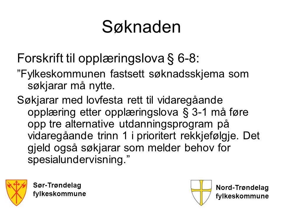 Sør-Trøndelag fylkeskommune Nord-Trøndelag fylkeskommune Vedtak For søkere fra Sør-Trøndelag vil vedtak om spesialundervisning bli sendt ut samtidig med vedtak om inntak ca.