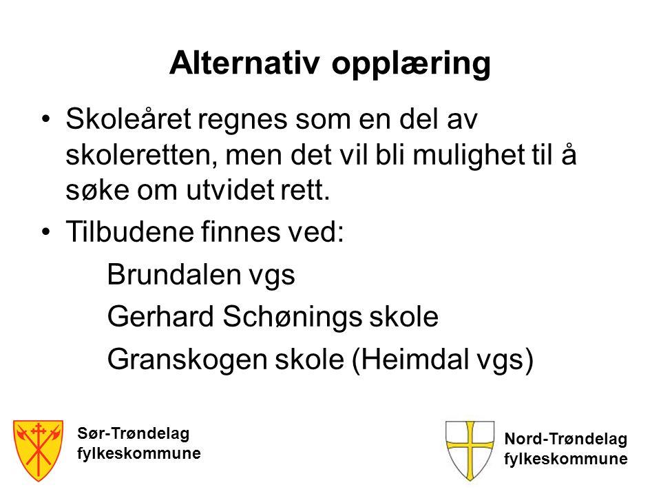 Sør-Trøndelag fylkeskommune Nord-Trøndelag fylkeskommune Alternativ opplæring Skoleåret regnes som en del av skoleretten, men det vil bli mulighet til