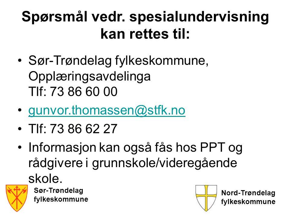 Sør-Trøndelag fylkeskommune Nord-Trøndelag fylkeskommune Spørsmål vedr. spesialundervisning kan rettes til: Sør-Trøndelag fylkeskommune, Opplæringsavd