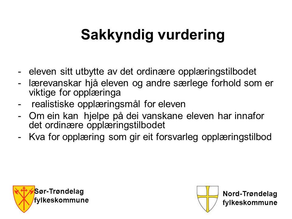 Sør-Trøndelag fylkeskommune Nord-Trøndelag fylkeskommune Sakkyndig vurdering -eleven sitt utbytte av det ordinære opplæringstilbodet -lærevanskar hjå