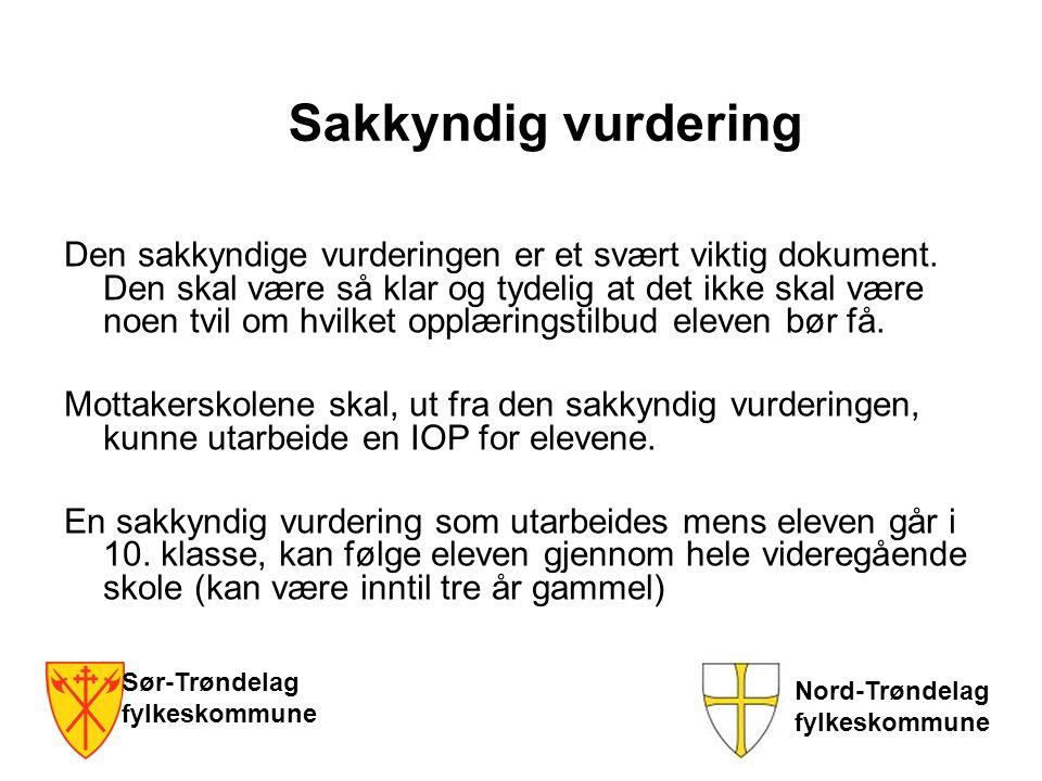 Sør-Trøndelag fylkeskommune Nord-Trøndelag fylkeskommune Sakkyndig vurdering Den sakkyndige vurderingen er et svært viktig dokument. Den skal være så