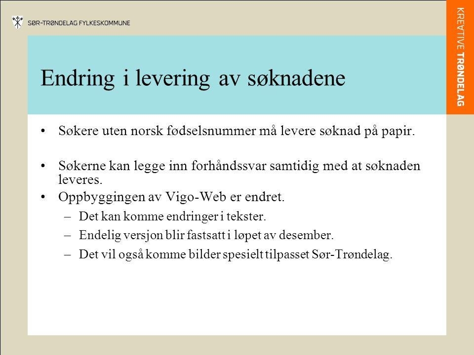 Endring i levering av søknadene Søkere uten norsk fødselsnummer må levere søknad på papir. Søkerne kan legge inn forhåndssvar samtidig med at søknaden