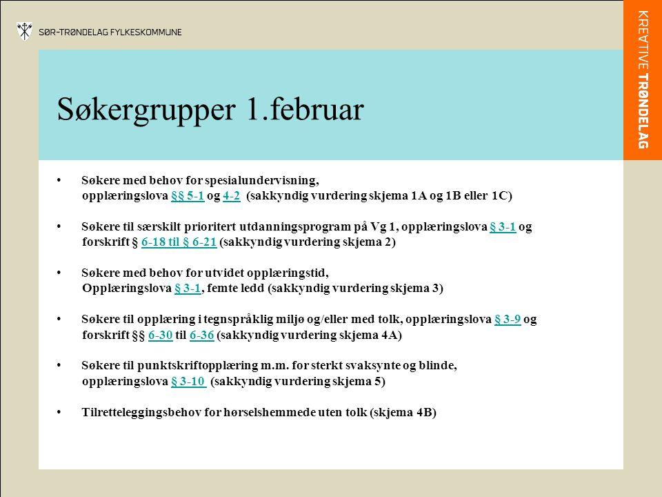 Søkergrupper 1.februar Søkere med behov for spesialundervisning, opplæringslova §§ 5-1 og 4-2 (sakkyndig vurdering skjema 1A og 1B eller 1C)§§ 5-14-2