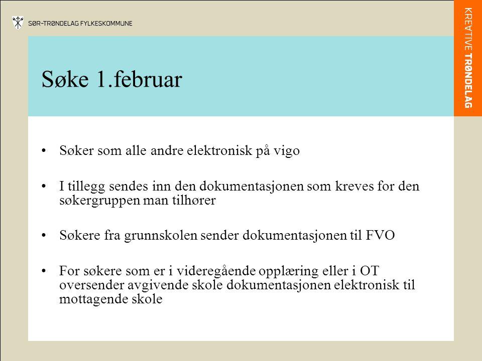 Søke 1.februar Søker som alle andre elektronisk på vigo I tillegg sendes inn den dokumentasjonen som kreves for den søkergruppen man tilhører Søkere f