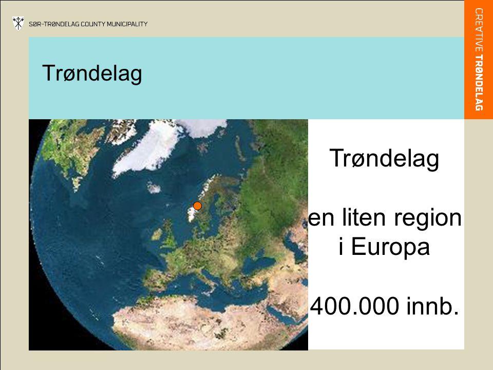 Trøndelag en liten region i Europa 400.000 innb. Trøndelag