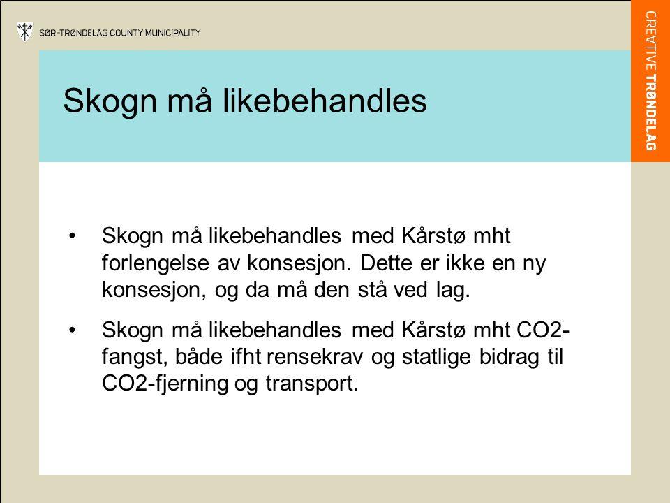 Skogn må likebehandles med Kårstø mht forlengelse av konsesjon. Dette er ikke en ny konsesjon, og da må den stå ved lag. Skogn må likebehandles med Kå