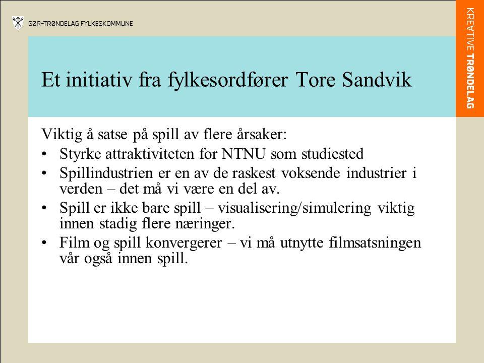 Et initiativ fra fylkesordfører Tore Sandvik Viktig å satse på spill av flere årsaker: Styrke attraktiviteten for NTNU som studiested Spillindustrien er en av de raskest voksende industrier i verden – det må vi være en del av.