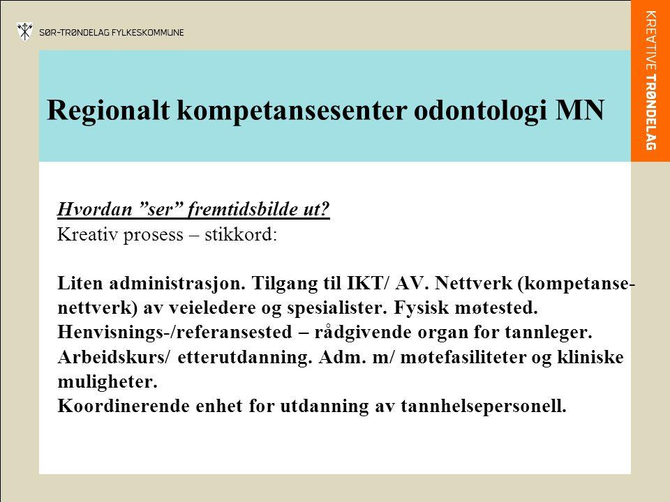 Regionalt kompetansesenter odontologi MN Behov tannhelsepersonell/ spesialister Konklusjon (foreløpig fra prosjektet ) : a)Kjeveortopedi b) Endodonti c) Periodonti d) Protetikk + Oralkirurgi og pedonti