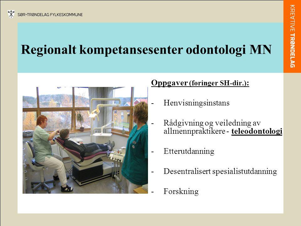 Oppgaver (føringer SH-dir.) : -Henvisningsinstans -Rådgivning og veiledning av allmennpraktikere - teleodontologi -Etterutdanning -Desentralisert spes