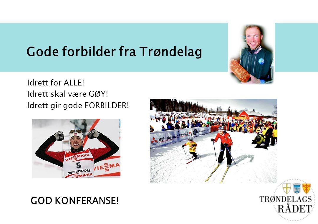 5 Gode forbilder fra Trøndelag Idrett for ALLE.Idrett skal være GØY.