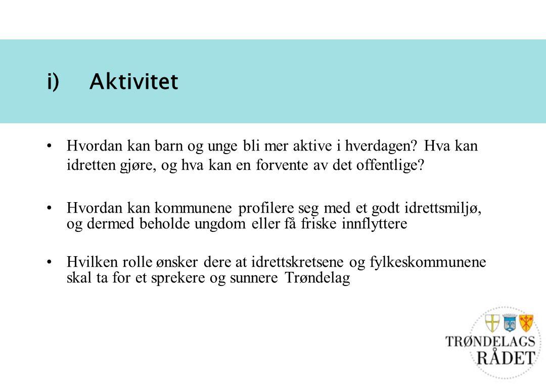 6 i)Aktivitet Hvordan kan barn og unge bli mer aktive i hverdagen.
