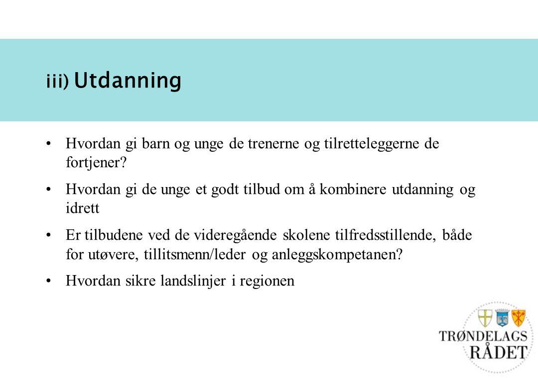 8 iii) Utdanning Hvordan gi barn og unge de trenerne og tilretteleggerne de fortjener.
